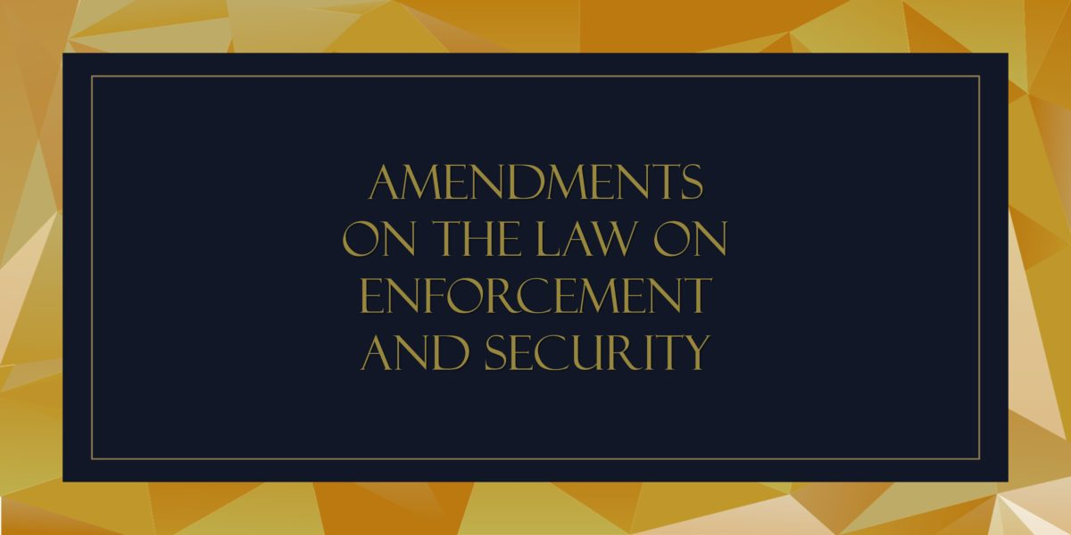 AMENDMENTS on THE LAW ON Enforcement and security