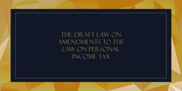 THE DRAFT LAW ON AMENDMENTS TO THE LAW ON PERSONAL INCOME TAX